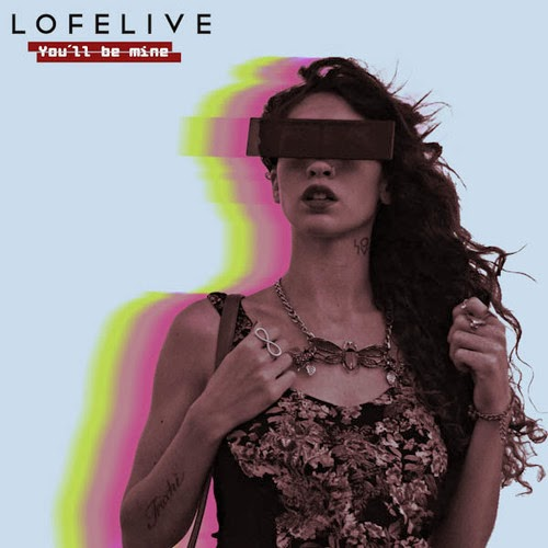 lofelive - you ll be mine